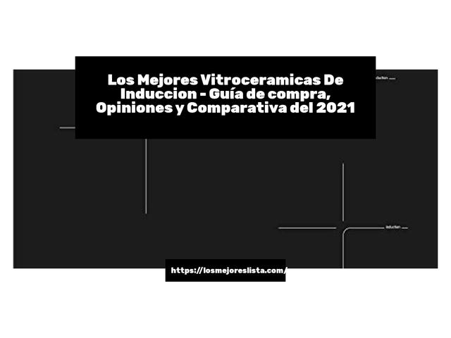 Los Mejores Vitroceramicas De Induccion – Guía de compra, Opiniones y Comparativa del 2021 (España)