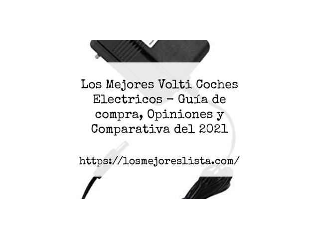 Los Mejores Volti Coches Electricos – Guía de compra, Opiniones y Comparativa del 2021 (España)