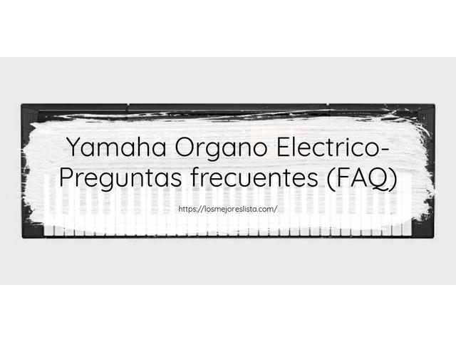Los Mejores Yamaha Organo Electrico – Guía de compra, Opiniones y Comparativa del 2021 (España)