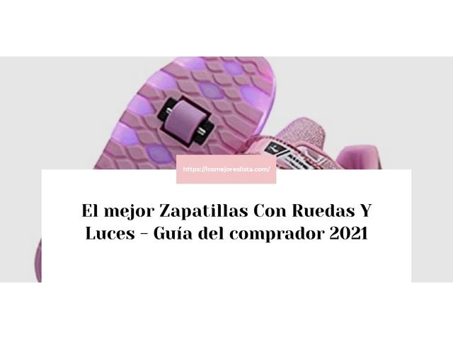 Los Mejores Zapatillas Con Ruedas Y Luces – Guía de compra, Opiniones y Comparativa del 2021 (España)