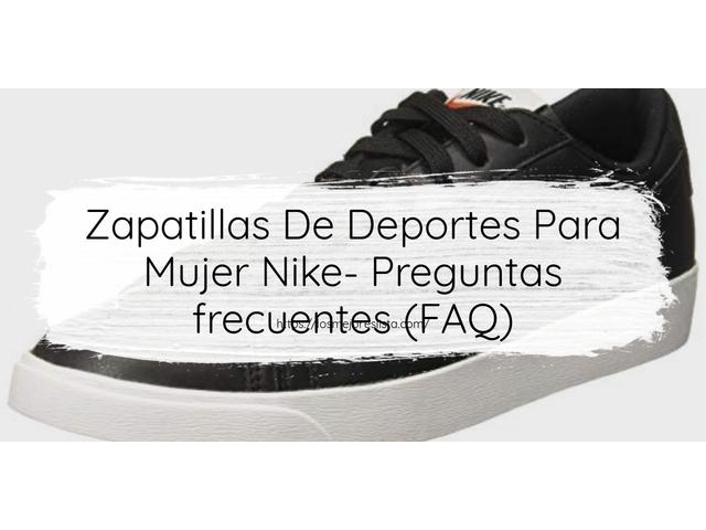 Los Mejores Zapatillas De Deportes Para Mujer Nike – Guía de compra, Opiniones y Comparativa del 2021 (España)