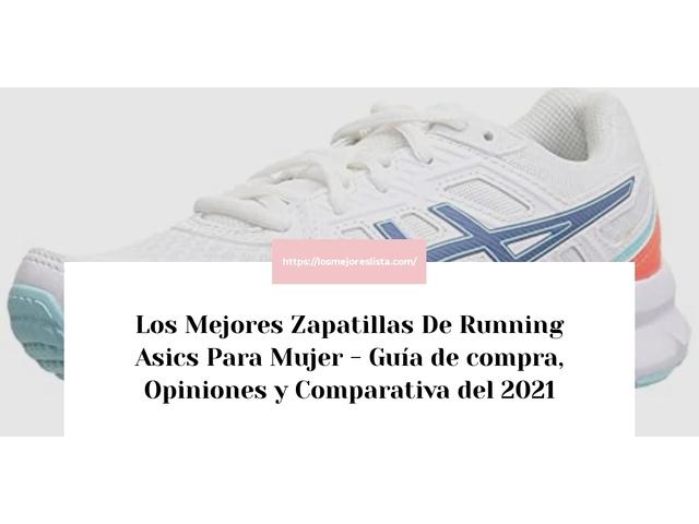 Los Mejores Zapatillas De Running Asics Para Mujer – Guía de compra, Opiniones y Comparativa del 2021 (España)