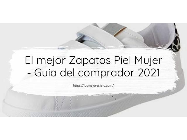 Los Mejores Zapatos Piel Mujer – Guía de compra, Opiniones y Comparativa del 2021 (España)