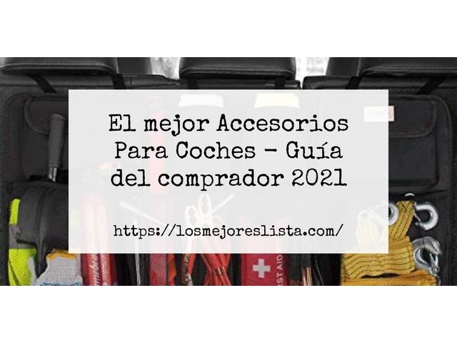 Los Mejores Accesorios Para Coches – Guía de compra, Opiniones y Comparativa del 2021 (España)