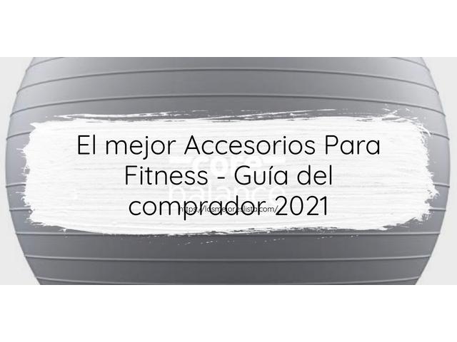 Los Mejores Accesorios Para Fitness – Guía de compra, Opiniones y Comparativa del 2021 (España)