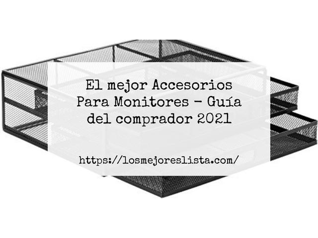 Los Mejores Accesorios Para Monitores – Guía de compra, Opiniones y Comparativa del 2021 (España)