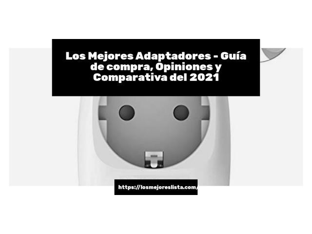 Los Mejores Adaptadores – Guía de compra, Opiniones y Comparativa del 2021 (España)