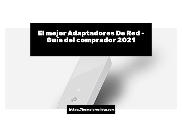 Los Mejores Adaptadores De Red – Guía de compra, Opiniones y Comparativa del 2021 (España)