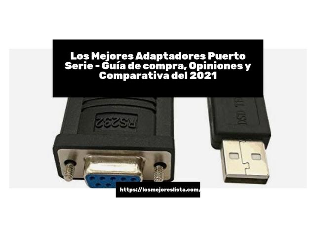 Los Mejores Adaptadores Puerto Serie – Guía de compra, Opiniones y Comparativa del 2021 (España)
