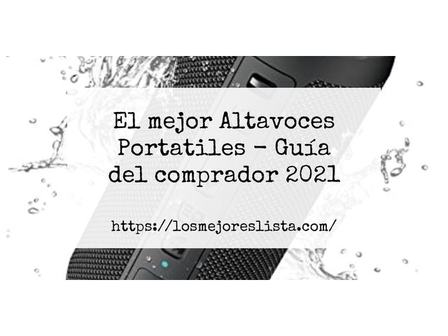 Los Mejores Altavoces Portatiles – Guía de compra, Opiniones y Comparativa del 2021 (España)