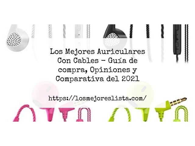 Los Mejores Auriculares Con Cables – Guía de compra, Opiniones y Comparativa del 2021 (España)
