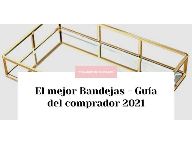 Los Mejores Bandejas – Guía de compra, Opiniones y Comparativa del 2021 (España)