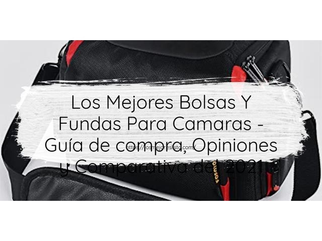 Los Mejores Bolsas Y Fundas Para Camaras – Guía de compra, Opiniones y Comparativa del 2021 (España)