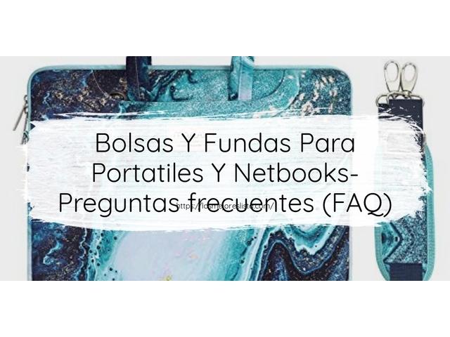 Los Mejores Bolsas Y Fundas Para Portatiles Y Netbooks – Guía de compra, Opiniones y Comparativa del 2021 (España)