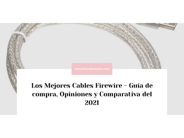 Los Mejores Cables Firewire – Guía de compra, Opiniones y Comparativa del 2021 (España)