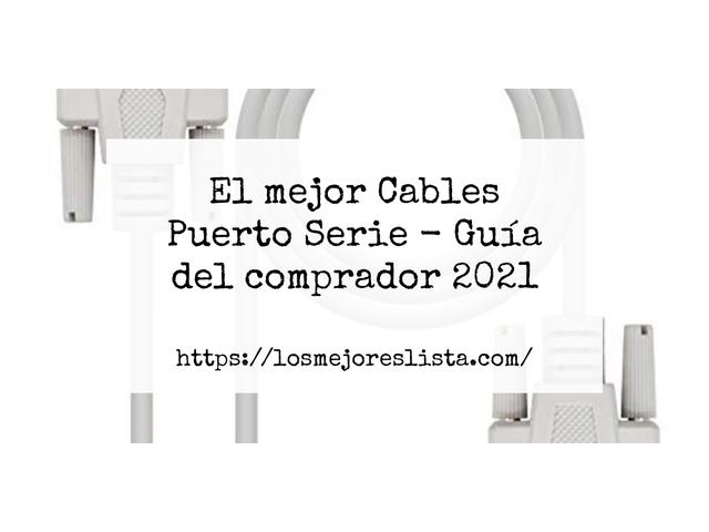 Los Mejores Cables Puerto Serie – Guía de compra, Opiniones y Comparativa del 2021 (España)