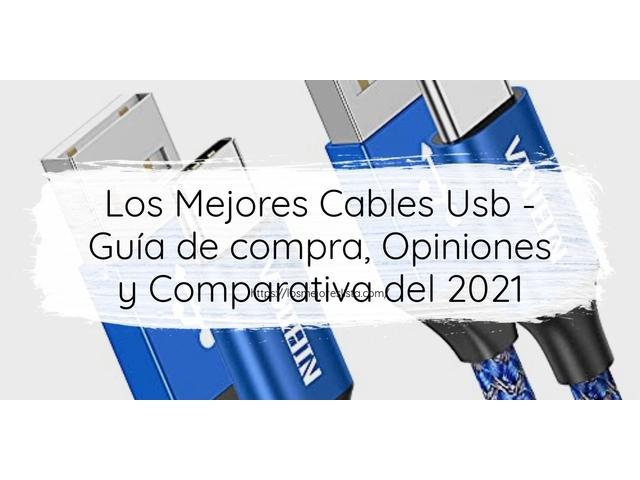Los Mejores Cables Usb – Guía de compra, Opiniones y Comparativa del 2021 (España)