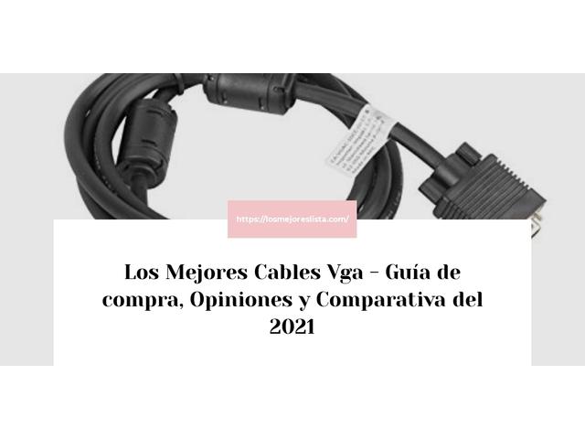 Los Mejores Cables Vga – Guía de compra, Opiniones y Comparativa del 2021 (España)