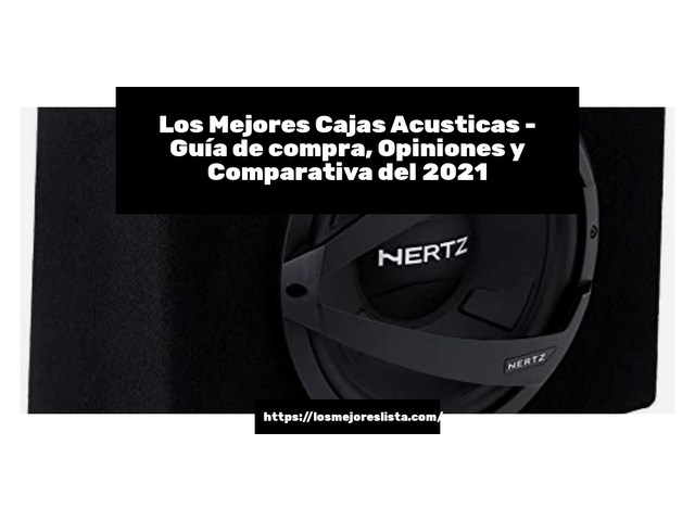 Los Mejores Cajas Acusticas – Guía de compra, Opiniones y Comparativa del 2021 (España)