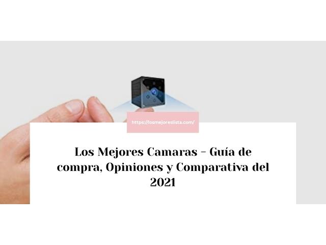 Los Mejores Camaras – Guía de compra, Opiniones y Comparativa del 2021 (España)