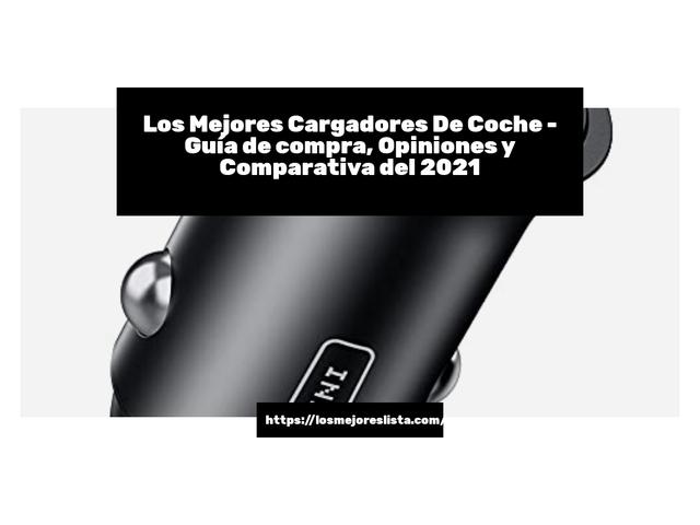 Los Mejores Cargadores De Coche – Guía de compra, Opiniones y Comparativa del 2021 (España)