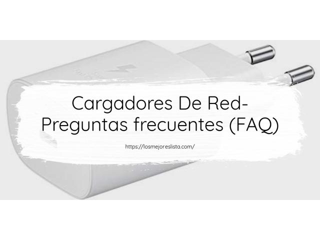 Los Mejores Cargadores De Red – Guía de compra, Opiniones y Comparativa del 2021 (España)