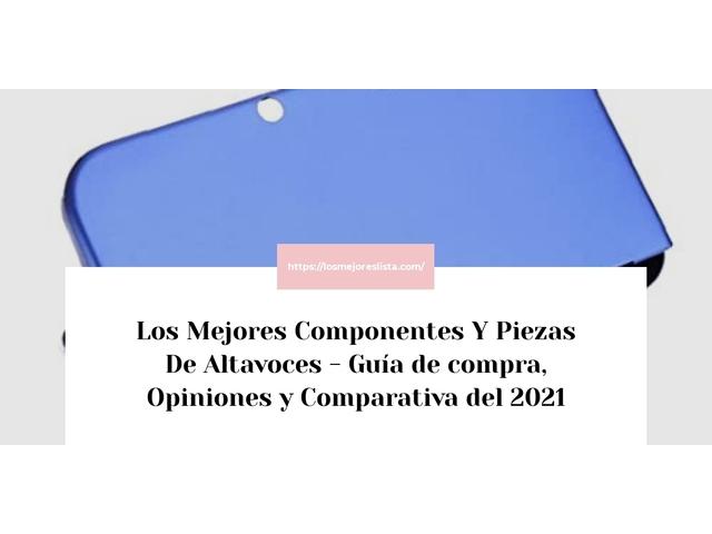 Los Mejores Componentes Y Piezas De Altavoces – Guía de compra, Opiniones y Comparativa del 2021 (España)