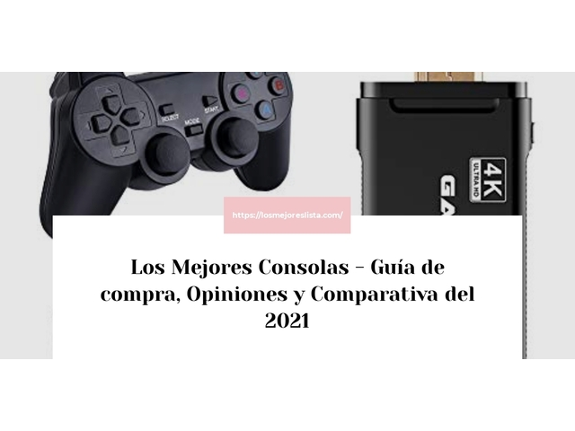 Los Mejores Consolas – Guía de compra, Opiniones y Comparativa del 2021 (España)