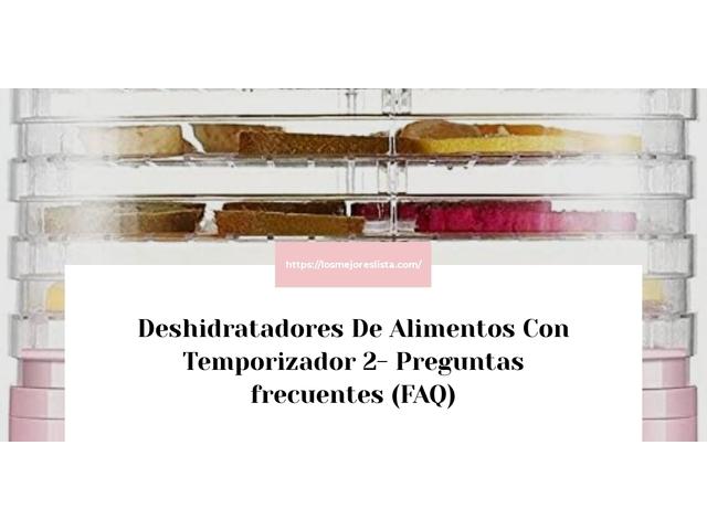 Los Mejores Deshidratadores De Alimentos Con Temporizador 2 – Guía de compra, Opiniones y Comparativa del 2021 (España)