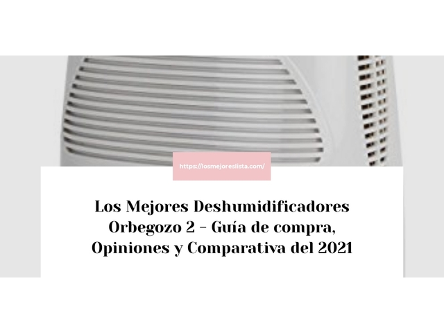 Los Mejores Deshumidificadores Orbegozo 2 – Guía de compra, Opiniones y Comparativa del 2021 (España)
