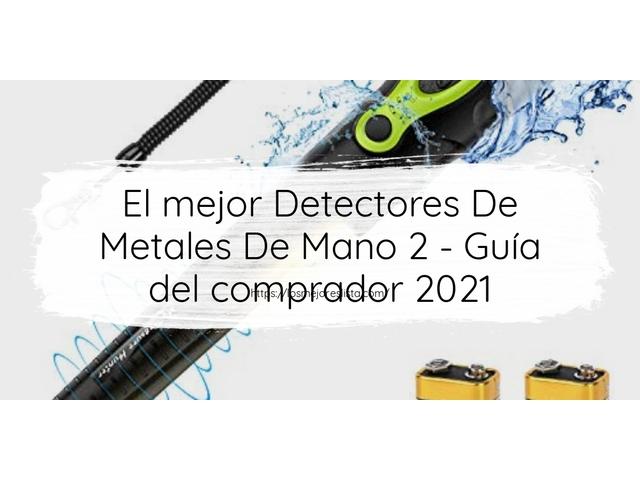 Los Mejores Detectores De Metales De Mano 2 – Guía de compra, Opiniones y Comparativa del 2021 (España)