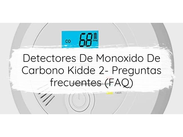 Los Mejores Detectores De Monoxido De Carbono Kidde 2 – Guía de compra, Opiniones y Comparativa del 2021 (España)