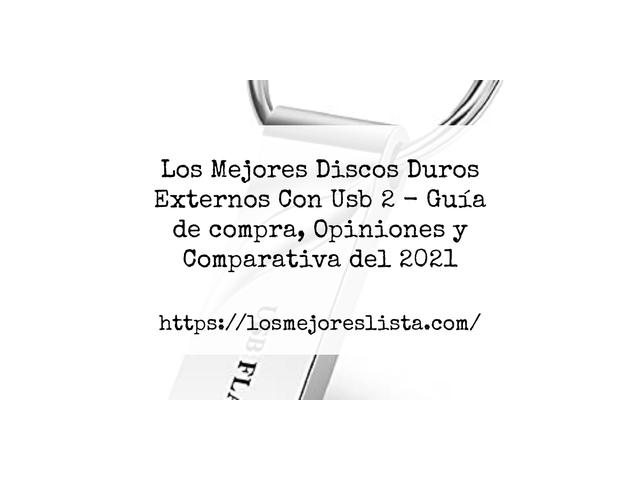 Los Mejores Discos Duros Externos Con Usb 2 – Guía de compra, Opiniones y Comparativa del 2021 (España)