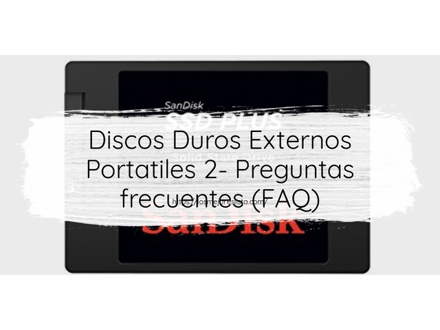 Los Mejores Discos Duros Externos Portatiles 2 – Guía de compra, Opiniones y Comparativa del 2021 (España)