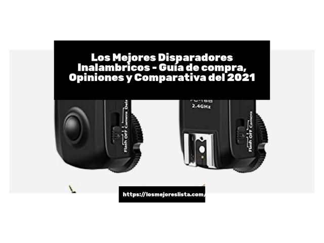 Los Mejores Disparadores Inalambricos – Guía de compra, Opiniones y Comparativa del 2021 (España)