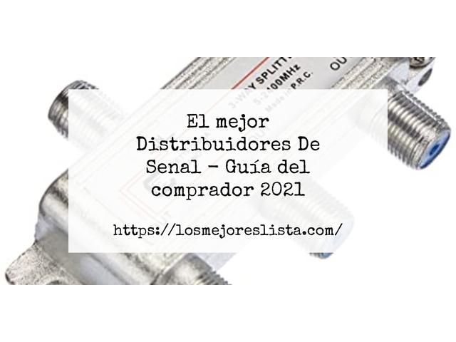 Los Mejores Distribuidores De Senal – Guía de compra, Opiniones y Comparativa del 2021 (España)