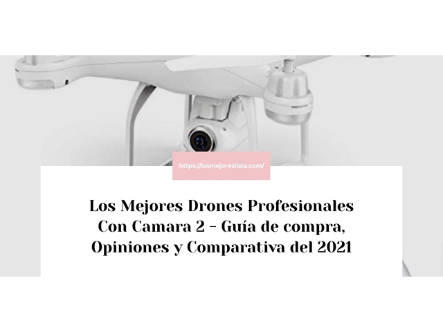 Los Mejores Drones Profesionales Con Camara 2 – Guía de compra, Opiniones y Comparativa del 2021 (España)