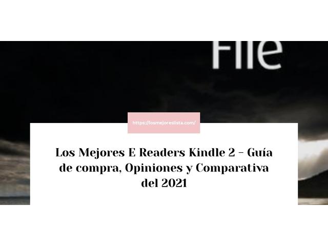 Los Mejores E Readers Kindle 2 – Guía de compra, Opiniones y Comparativa del 2021 (España)