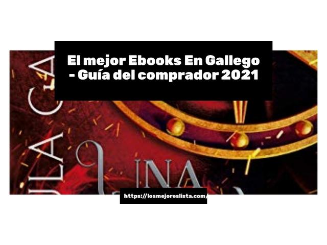 Los Mejores Ebooks En Gallego – Guía de compra, Opiniones y Comparativa del 2021 (España)