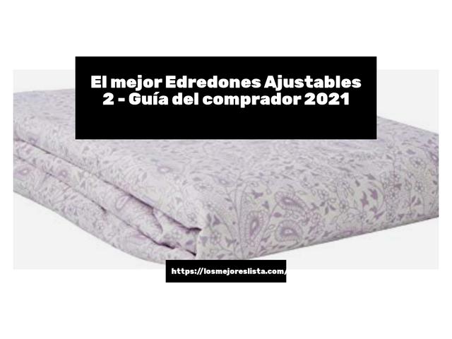 Los Mejores Edredones Ajustables 2 – Guía de compra, Opiniones y Comparativa del 2021 (España)
