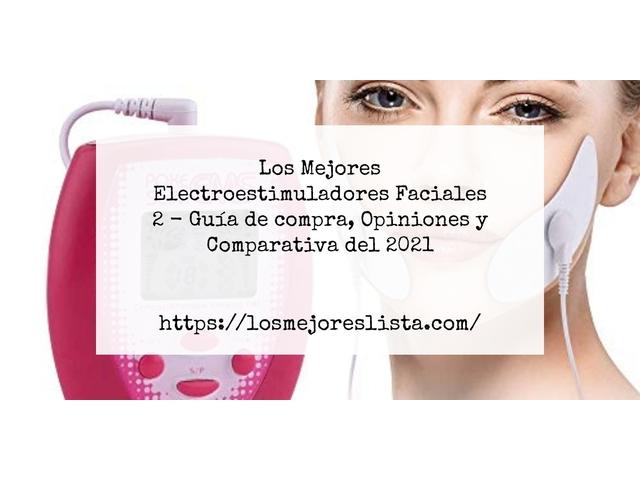 Los Mejores Electroestimuladores Faciales 2 – Guía de compra, Opiniones y Comparativa del 2021 (España)