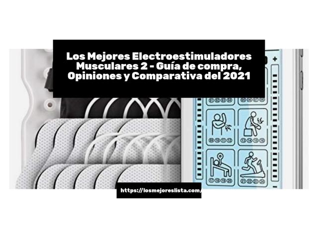 Los Mejores Electroestimuladores Musculares 2 – Guía de compra, Opiniones y Comparativa del 2021 (España)