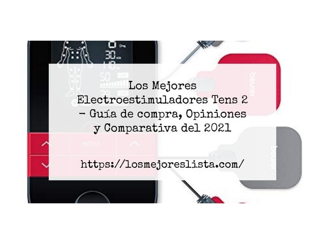 Los Mejores Electroestimuladores Tens 2 – Guía de compra, Opiniones y Comparativa del 2021 (España)