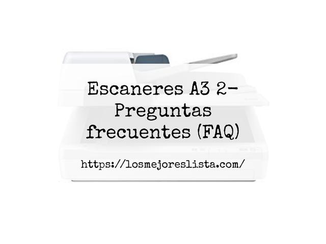 Los Mejores Escaneres A3 2 – Guía de compra, Opiniones y Comparativa del 2021 (España)