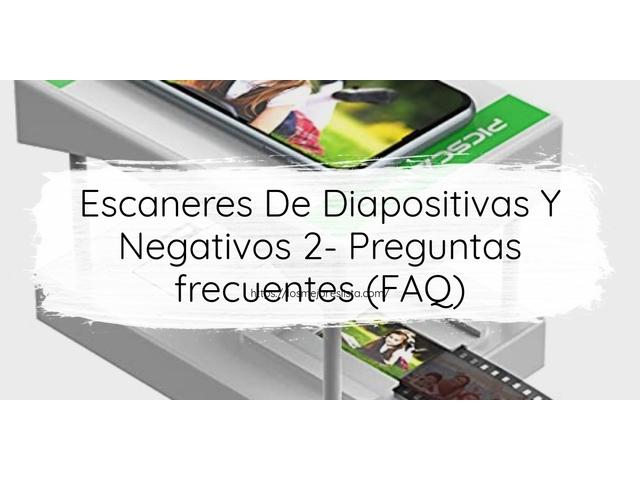 Los Mejores Escaneres De Diapositivas Y Negativos 2 – Guía de compra, Opiniones y Comparativa del 2021 (España)