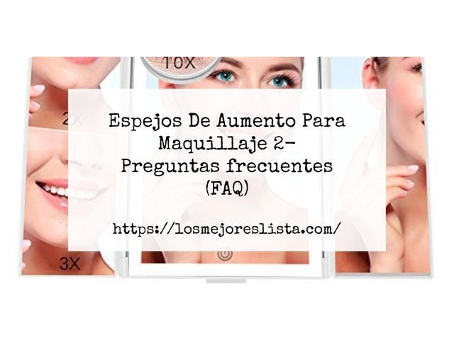 Los Mejores Espejos De Aumento Para Maquillaje 2 – Guía de compra, Opiniones y Comparativa del 2021 (España)