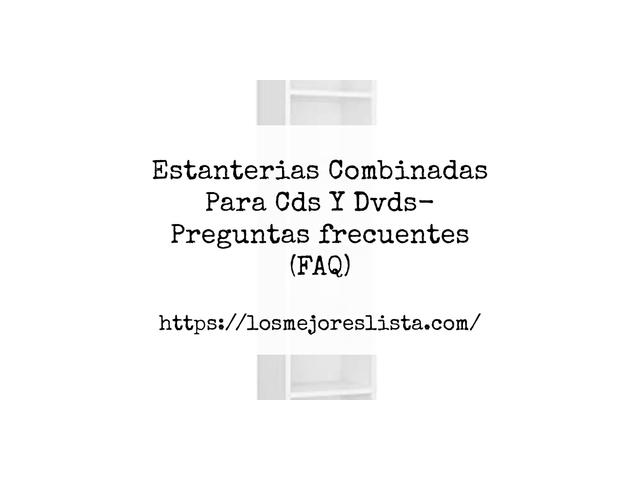 Los Mejores Estanterias Combinadas Para Cds Y Dvds – Guía de compra, Opiniones y Comparativa del 2021 (España)