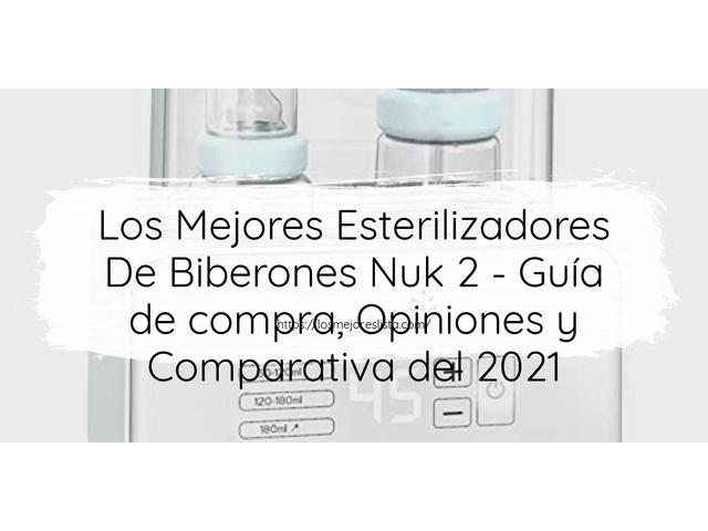 Los Mejores Esterilizadores De Biberones Nuk 2 – Guía de compra, Opiniones y Comparativa del 2021 (España)