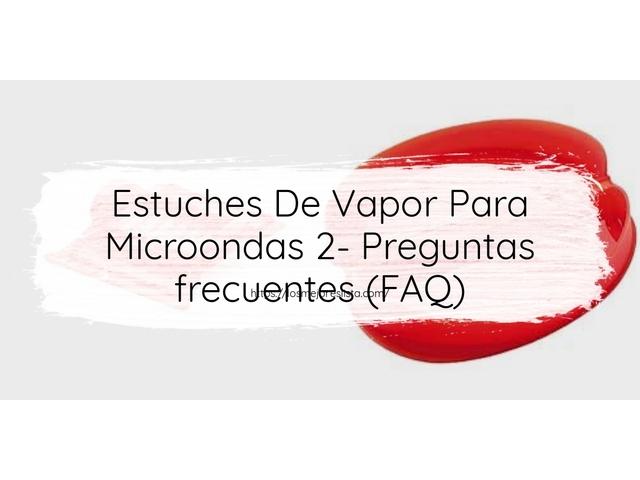 Los Mejores Estuches De Vapor Para Microondas 2 – Guía de compra, Opiniones y Comparativa del 2021 (España)