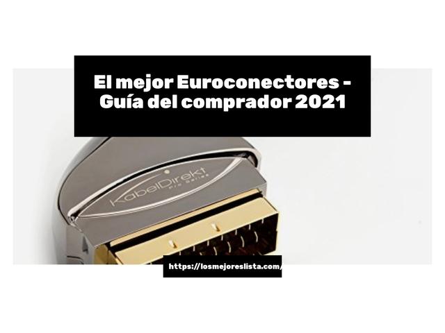 Los Mejores Euroconectores – Guía de compra, Opiniones y Comparativa del 2021 (España)